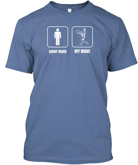Your Man My Man! Denim Blue T-Shirt Front