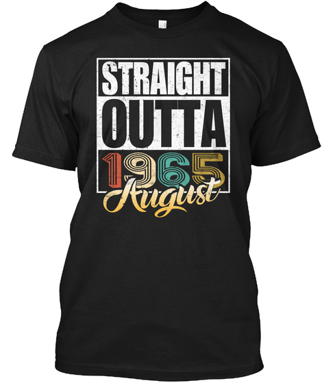 1965 August Birthday T Shirt Black T-Shirt Front