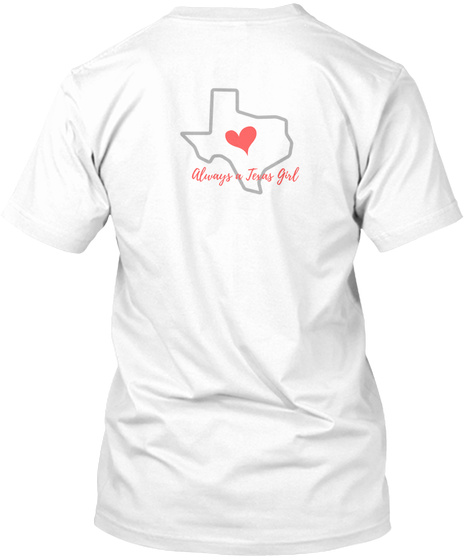Always A Texas Girl White T-Shirt Back