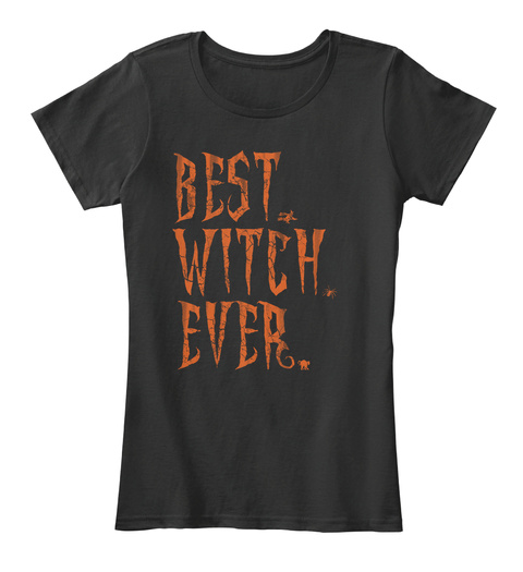 Best Witch Ever Halloween Costume Shirt Black T-Shirt Front