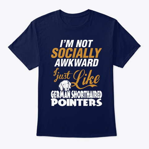 Not Awkward Like Shorthaired Pointers Navy T-Shirt Front