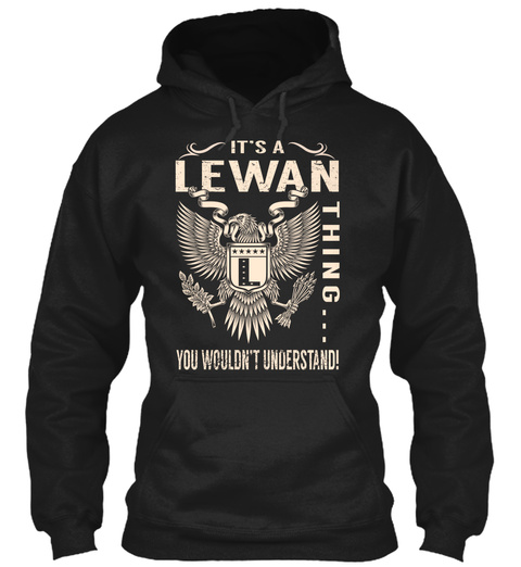 Its A Lewan Thing Black T-Shirt Front