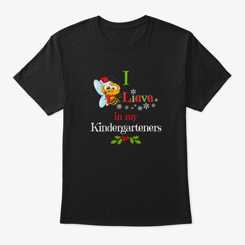 Cute I Bee Lieve In My Kindergarteners Black T-Shirt Front