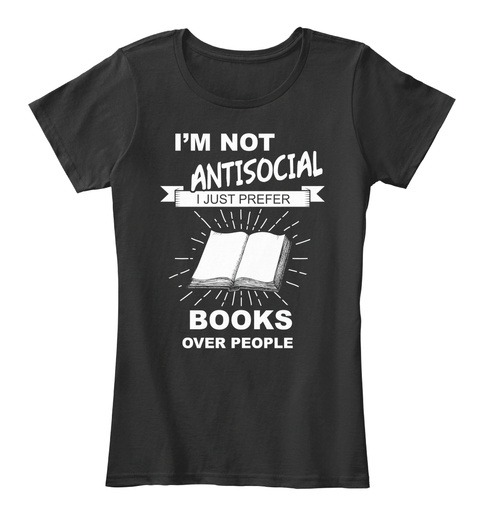 I'm Not Antisocial I Just Prepare Books Over People Black Women's T-Shirt Front