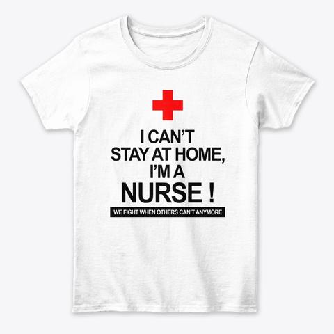 I'm A Nurse!  Covid 19 2020 Corona White T-Shirt Front