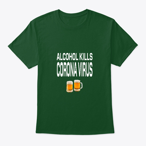 Alcohol Kills Corona Virus Deep Forest T-Shirt Front