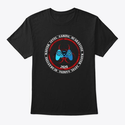 Gaming Quarantine Master Level 2020 Black T-Shirt Front