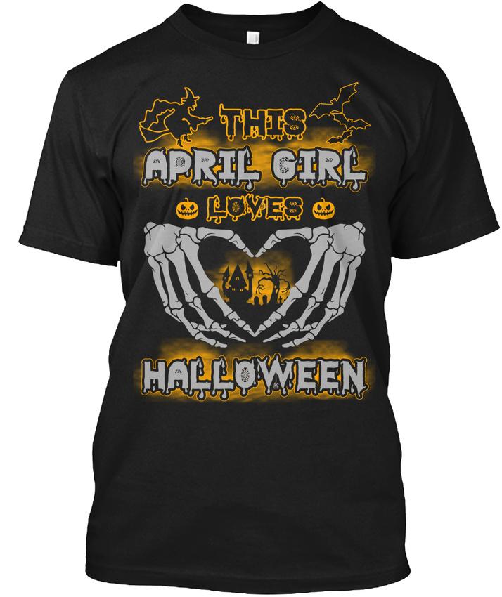April Girl Loves Halloween Funny Gift Hanes Tagless Tee T-Sh