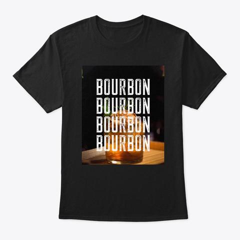 Liquor Alcohol Drinking Bourbon Design Black T-Shirt Front
