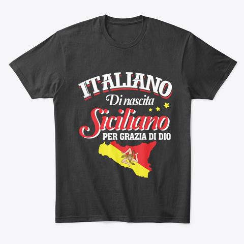 Italiano Di Nascita Siciliano Black T-Shirt Front