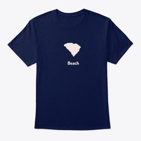 South Carolina Is The Beach Navy T-Shirt Front