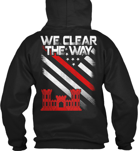 Combat Engineer We Clear The Way Black T-Shirt Back