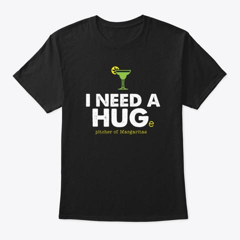 I Need A Huge Margarita Shirt Official Black T-Shirt Front