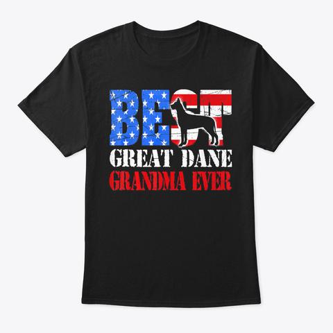 Best Great Dane Grandma Ever Shirt Black T-Shirt Front