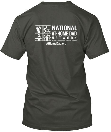 National At Home Dad Network Athomedad.Org Smoke Gray T-Shirt Back