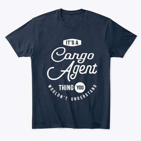 Cargo Agent Work Job Title Gift New Navy T-Shirt Front