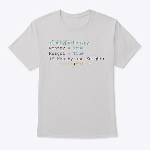 Python Says Ni Light Steel T-Shirt Front