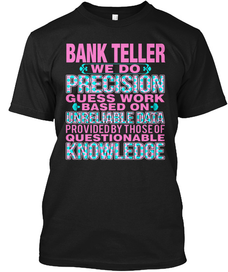 Bank Teller Black T-Shirt Front