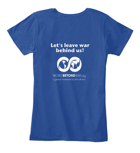 Let's Leave War Behind Us Worldbeyondwarorg Deep Royal  Vrouwen T-Shirt Back