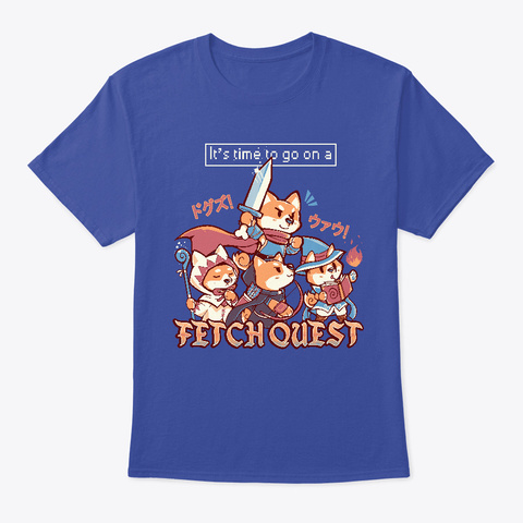 Its Time To Go On A Fetch Quest Deep Royal T-Shirt Front