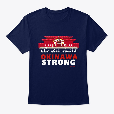 Okinawa Strong 首里城 We Will Rebuild  Navy T-Shirt Front