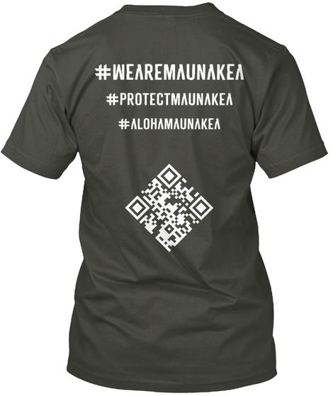 # Wearemaunakea # Protectmaunakea # Alohamaunakea Smoke Gray T-Shirt Back