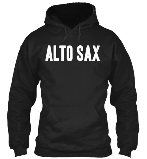 Alto Sax Black Sweatshirt Front