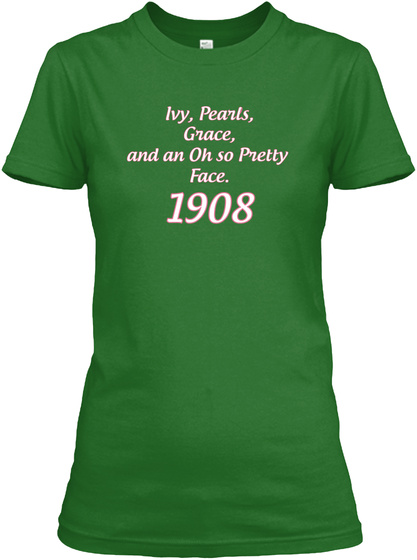 Ivy, Pearls, Grace, And An Oh So Pretty Face. 1908 Irish Green Women's T-Shirt Front