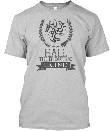Hall The Enduring Legend Light Steel T-Shirt Front