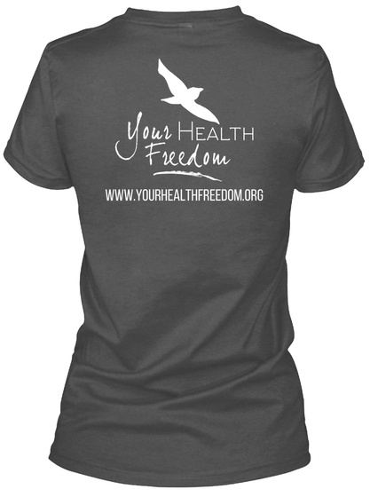 Your Health Freedom Www Your Heal Freedom Org Charcoal T-Shirt Back