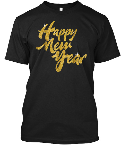 New Years Day T Shirt   Gold Happy New Y Black T-Shirt Front