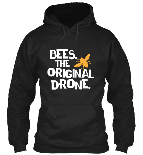 Bees The Original Drone Funny Beekeeping Black T-Shirt Front