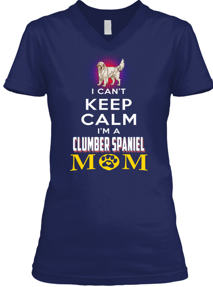 Keep Calm I'm A Clumber Spaniel Mom Navy T-Shirt Front