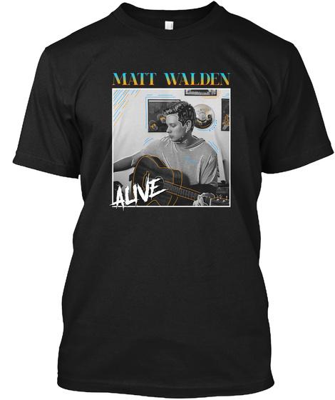 Matt Walden Alive Black T-Shirt Front