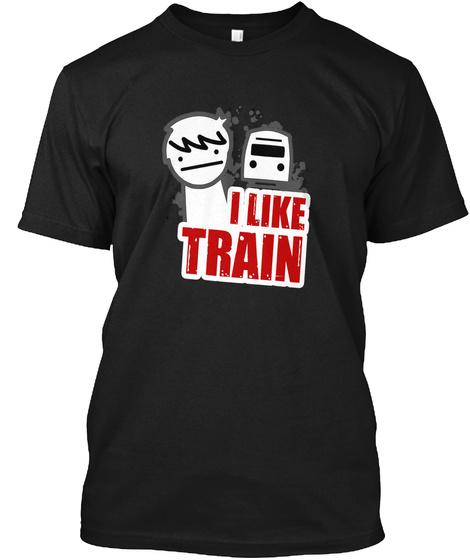 I Like Trains T Shirt Black T-Shirt Front