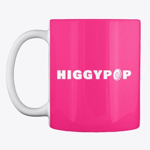 Higgypop Mug Pink Hot Pink T-Shirt Front
