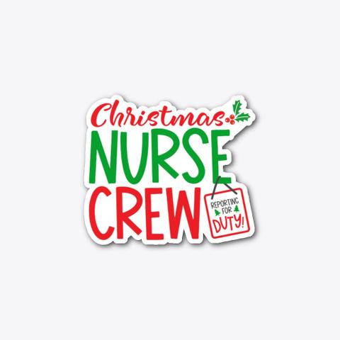 Christmas Nurse, Nurse Christmas Crew Standard T-Shirt Front