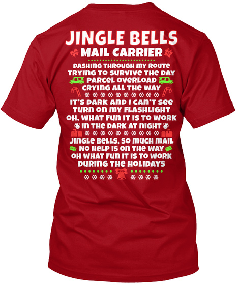 Jingle Bells Mail Carrier Dashing Through My Route Trying To Survive The Day Parcel Overload Crying All The... Deep Red T-Shirt Back