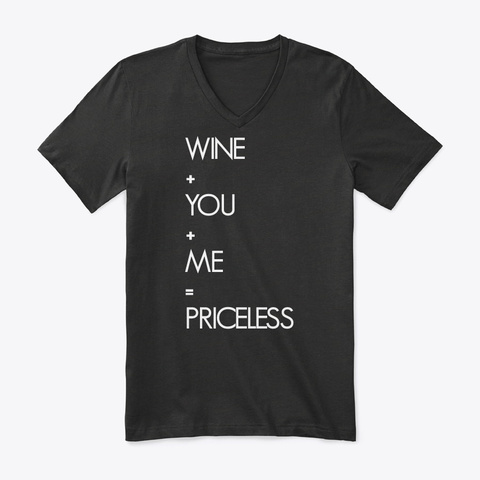 Wine + You + Me = Priceless Black T-Shirt Front