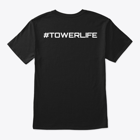 #Towerlife    Tower Climber Black T-Shirt Back