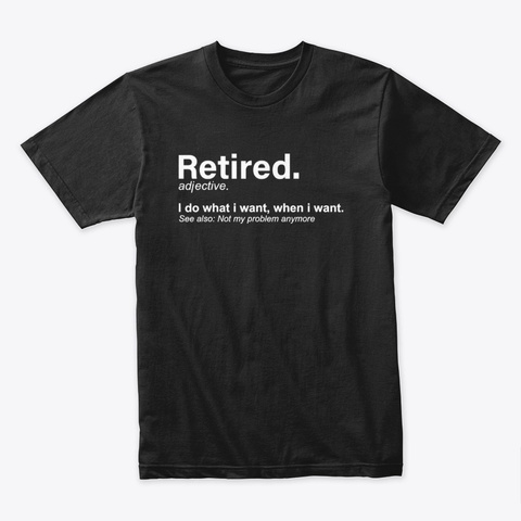 Retired Definition Funny Retirement  Black T-Shirt Front