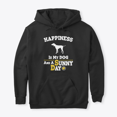 Happiness Is My Dog Pointer Black T-Shirt Front