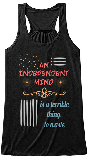 An Independent Mind Is A Terrible Thing  To Waste Black Women's Tank Top Front
