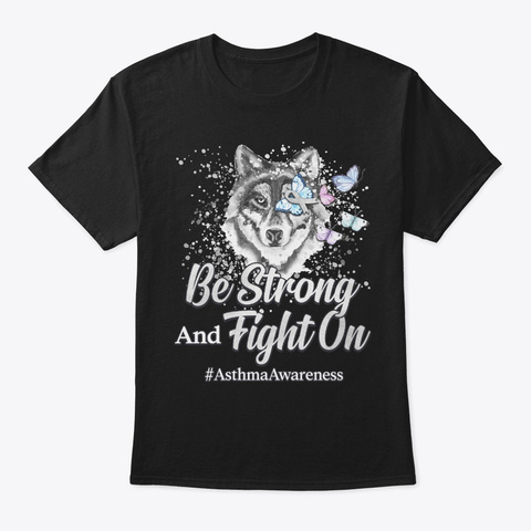 Asthma Awareness Gift Be Strong Fight On Black T-Shirt Front