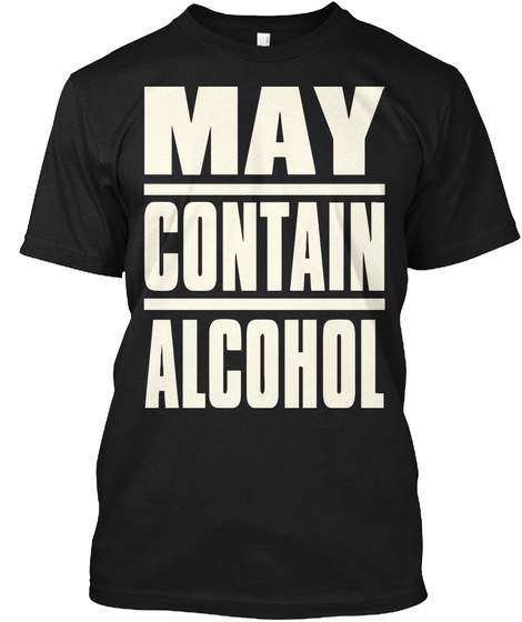 Contain Alcohol  Black T-Shirt Front