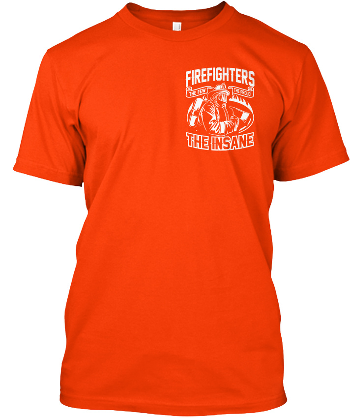 Cool-Proud-Firefighter-Firefighters-The-Few-Insane-Hanes-Tagless-Tee-T-Shirt thumbnail 14