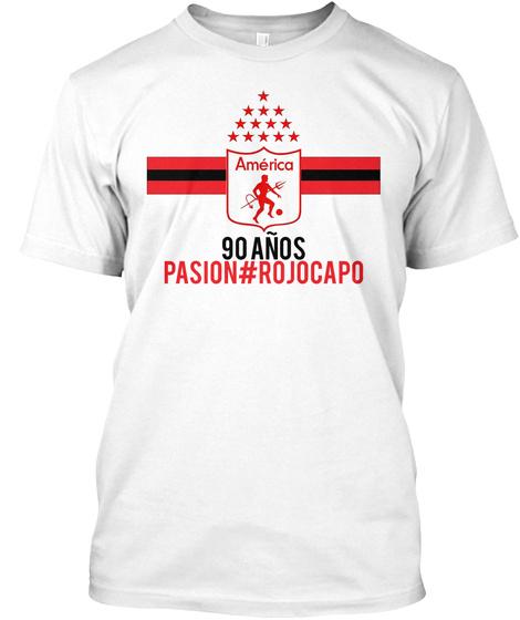 America 90 Anos Pasion#Rojocapo White T-Shirt Front