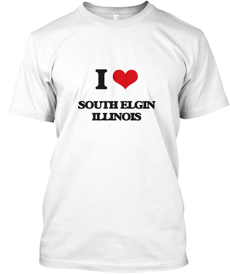 I Love South Elgin Illinois White T-Shirt Front
