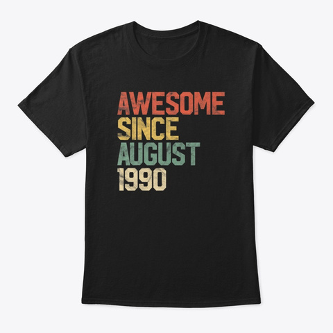 Awesome Since August 1990 30th Birthday Black T-Shirt Front