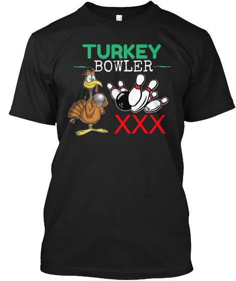 Turkey Bowler Xxx T Shirt Black T-Shirt Front
